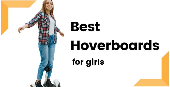 Best Hoverboards For Girls