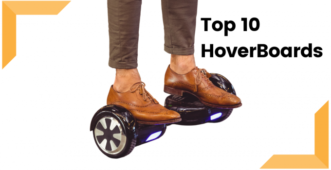 Top 10 HoverBoards