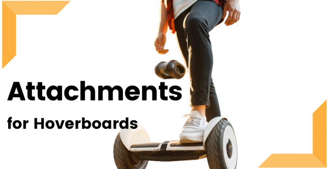 Attachment Ideas for HoverBoards
